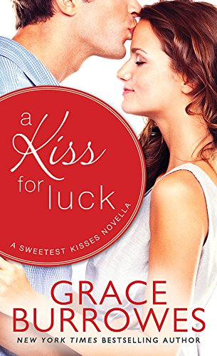 A Kiss for Luck: A Novella (Sweetest Kisses)