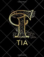 Tia: Notebook Journal with Gold Monogram Initial Letter T and Name