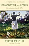 Comfort Me with Apples: More Adventures at the Table (Random House Reader's Circle) by Ruth Reichl(2010-05-25) 画像