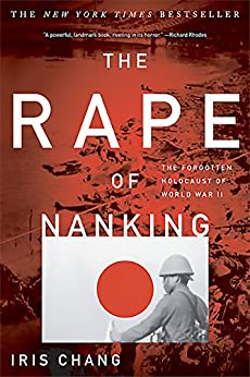 The Rape Of Nanking: The Forgotten Holocaust Of World War II by [Chang, Iris]