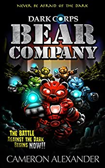 Bear Company (Dark Corps Book 1) by [Alexander, Cameron]