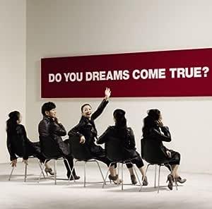 DO YOU DREAMS COME TRUE?初回盤(DVD付)