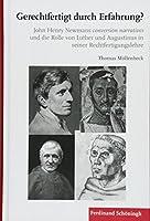 Gerechtfertigt durch Erfahrung?: John Henry Newmans conversion narratives und die Rolle von Luther und Augustinus in seiner Rechtfertigungslehre
