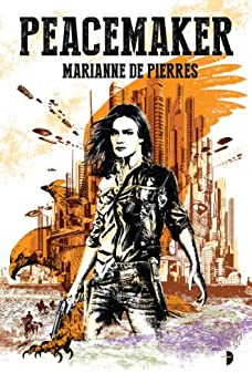 Peacemaker (The Peacemaker Series Book 1) by [De Pierres, Marianne]