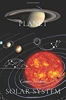 Planet: Cosmos Notebook, Journal, Diary, School, Rocket, Space And Astronomy,  Notebook for Drawing and Writing