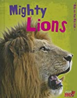 Mighty Lions (Read Me!-Walk on the Wild Side)