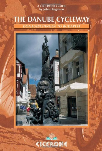Download The Danube Cycleway: Donalueschingen to Budapest (Cicerone Guide) 1852843454