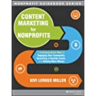 Content Marketing for Nonprofits: A Communications Map for Engaging Your Community, Becoming a Favorite Cause, and Raising Mo