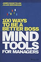 Mind Tools for Managers: 100 Ways to be a Better Boss