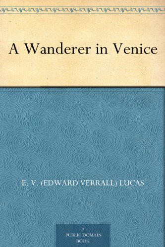 A Wanderer in Venice (English Edition)