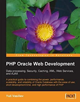 [Vasiliev, Yuli]のPHP Oracle Web Development: Data processing, Security, Caching, XML, Web Services, and Ajax