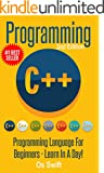 Programming:  C ++ Programming : Programming Language For Beginners: LEARN IN A DAY! (C++, Javascript, PHP, Python, Sql, H...