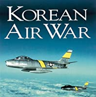 Korean Air War (Motorbooks Classics)