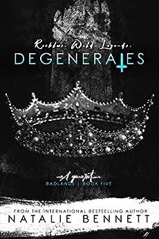 Degenerates: Next Generation (Badlands Book 5) by [Bennett, Natalie]