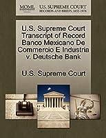 U.S. Supreme Court Transcript of Record Banco Mexicano de Commercio E Industria V. Deutsche Bank
