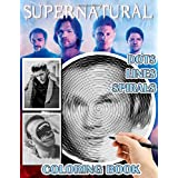 Supernatural Dots Lines Spirals Coloring Book: Featuring patterns inspired by Dean, Sam, Castiel, Crowley, and a host of ange