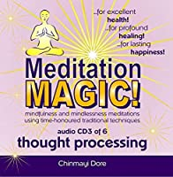 Meditation MAGIC! CD3 of 6 - Thought Processing【CD】 [並行輸入品]