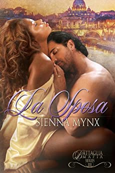 La Sposa: A Mafia Romance Saga (The Battaglia Mafia Series Book 3) by [Mynx, Sienna]