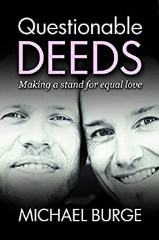 Questionable Deeds: Making a stand for equal love by [Burge, Michael]