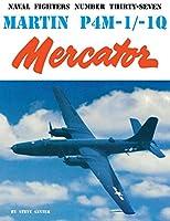 Martin P4M-1/-1Q Mercator (Naval Fighters Series Vol 37)
