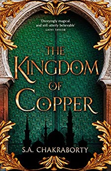 The Kingdom of Copper (The Daevabad Trilogy, Book 2) by [Chakraborty, S. A.]