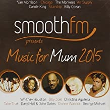 Smoothfm Presents: Music For Mum 2015