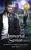 Immortal Savior, an Immortal Prophecy Series Novel, Book 2