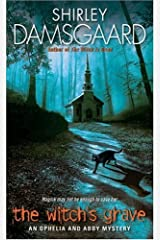 The Witch's Grave (Ophelia & Abby Mysteries, No. 6): An Ophelia and Abby Mystery (Abby and Ophelia Series) Kindle Edition
