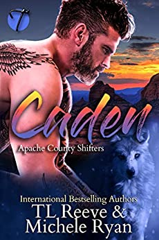 Caden (Apache County Shifters Book 2) by [Reeve, TL, Ryan, Michele]