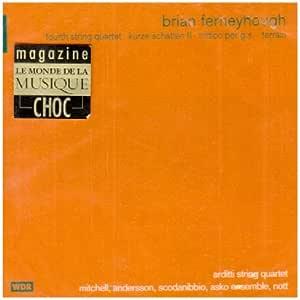 ブライアン・ファーニホー(1943-);弦楽四重奏曲第4番 他 (Brian Ferneyhough: Fourth String Quartet; Kurze Schatten II; Trittico per g.s.; Terrain)