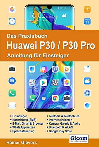 Download Das Praxisbuch Huawei P30 / P30 Pro - Anleitung fuer Einsteiger 3964690376