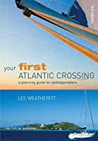 Your First Atlantic Crossing: A Planning Guide for Passagemakers
