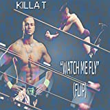 Watch Me Fly (FLIP) - Flip Gordon Theme