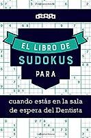 El libro de Sudokus para cuando estás en la sala de espera del Dentista