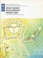 Arab Human Development Report 2005: Towards the Rise of Women in the Arab World