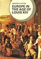 Europe in the Age of Louis XIV (Library of World Civilization)