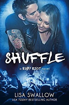 Shuffle: A British Rock Star Romance (Ruby Riot Book 2) by [Swallow, Lisa]