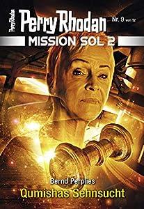 Mission SOL 2020 / 9: Qumishas Sehnsucht: Miniserie (PERRY RHODAN-Mission SOL 2) (German Edition)