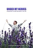 Under my nerves: Lifehacks to a better quality of life (English Edition)