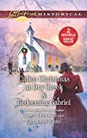 Calico Christmas at Dry Creek & Redeeming Gabriel