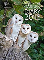 Royal Horticultural Society Wild in the Garden Diary 2016: Sharing the best in Gardening