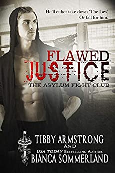 Flawed Justice (The Asylum Fight Club Book 1) by [Sommerland, Bianca, Armstrong, Tibby]