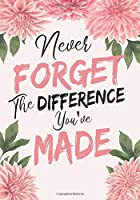Never forget the difference you've made: Perfect as a retirement or leaving gift,109 Pages Blank lined notebook,Journal,Retirement Gifts for Teachers,Army,Notebook,Nurses,Doctors,Women,Police officer,Social Workers,Journal,watercolour,Present