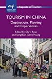 Tourism in China: Destinations, Planning and Experiences (Aspects of Tourism)