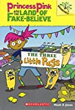 The Three Little Pugs (Princess Pink and the Land of Fake Believe. Scholastic Branches)