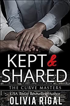 Kept and Shared (The Curve Masters Book 4) by [Rigal, Olivia]