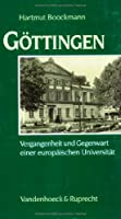 Goettingen. Vergangenheit und Gegenwart einer europaeischen Universitaet