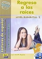 Regreso a las raíces (Colombia) Book + CD (Hispanoamerica, Nivel Inicial 2)