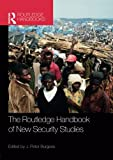 Cover of The Routledge Handbook of New Security Studies