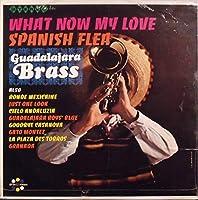 Spanish Flea What Now My Love